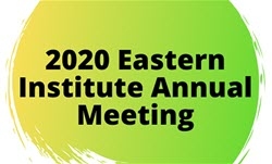 2020 Eastern Institute Meeting